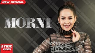 MORNI (Lyrical Video) | SUNANDA SHARMA | JAANI | SUKH E | Latest Punjabi Songs 2018