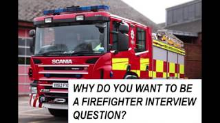 Why Do You Want To Be A Firefighter Interview Question and Answer