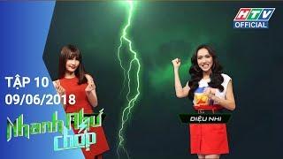 HTV NHANH NHƯ CHỚP | Diệu Nhi xuất thần - Elly Trần xuất sắc | NNC #10 FULL | 9/6/2018
