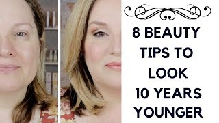 8 SIMPLE BEAUTY TIPS TO LOOK 10 YEARS YOUNGER / YOUR NATURAL BEAUTY over 50
