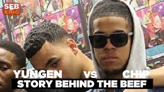 Chip Vs Yungen   The Story BEHIND The Beef