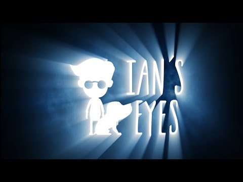 IAN'S EYES - Launch Trailer thumbnail