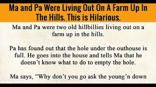 Ma and Pa Were Living Out On A Farm Up In The Hills.