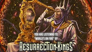 Resurrection Kings - World's On Fire