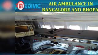 Get Access World-Class Emergency Air Ambulance in Bangalore and Bhopal