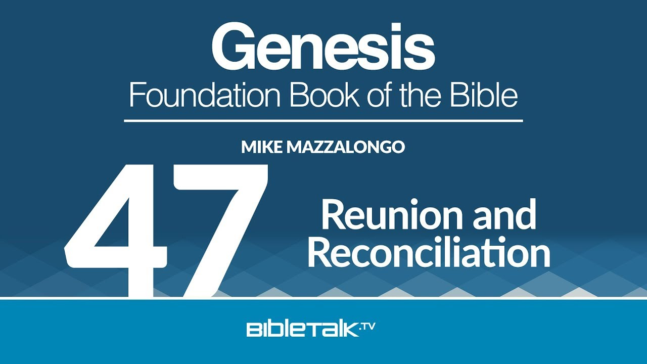 47. Reunion and Reconciliation