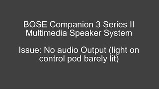 BOSE Companion 3 Series II with no Audio Output