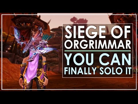 Hidden 7.1 Change - You Can FINALLY Solo Siege of Orgrimmar!