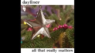 Dayliner - All That Really Matters