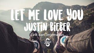 Lyric/lirik Let Me Love You - Justin Bieber ( Terjemahan )