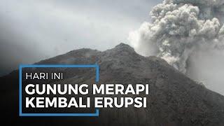 Gunung Merapi Kembali Erupsi Berdurasi 7 Menit, Keluarkan Awan Panas