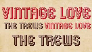 "The Trews - ""Vintage Love"" Available Now"