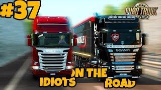 Euro Truck Simulator 2 Multiplayer: IDIOTS on the Road | Random & Funny Moments | #37