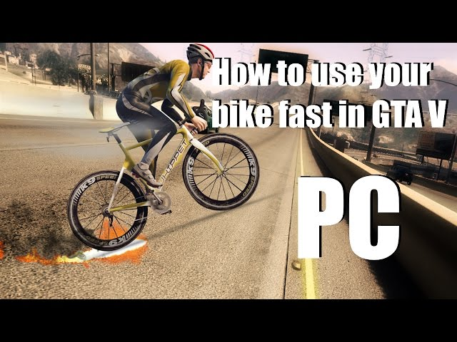 How To Cycle Gta 5 Faster Pc