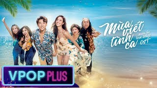 [OST] Mùa Viết Tình Ca   Season For Love Songs   Isaac, Suni Hạ Linh, Phan Ngân, Chí Tài (#MVTC)