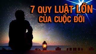 7 QUY LUẬT LỚN CỦA CUỘC ĐỜI   Thiền Đạo