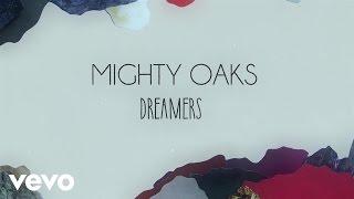 Mighty Oaks   Dreamers (Lyric Video)