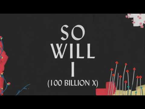 So Will I (100 Billion X) - Youtube Lyric Video