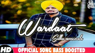 Wardaat-Sidhu Moose Wala(Heavy Bass Boost) | Royal Chana