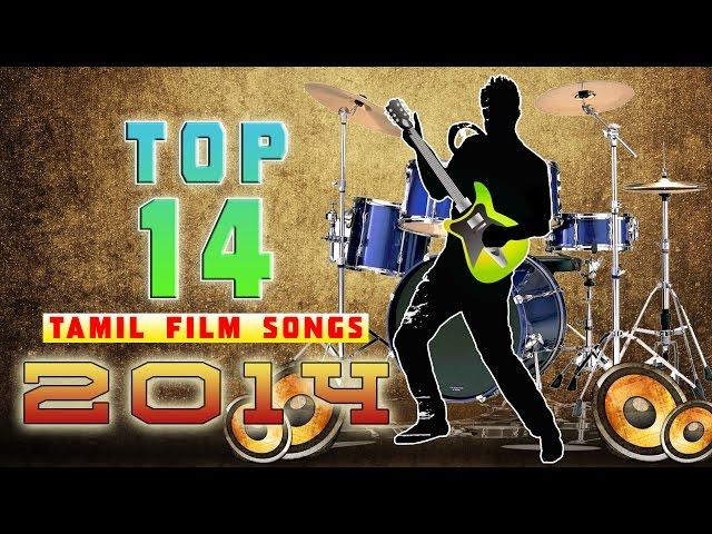 Best of 2014   Top14 Tamil Film songs    Audio Jukebox