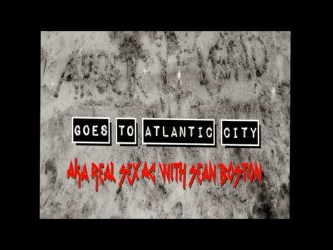 Apocryfiend Goes To Atlantic City- The Apoc-U-mentary- AKA Real Sex AC with Sean Boston
