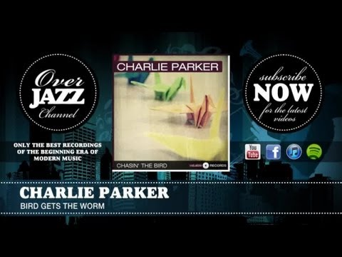 Charlie Parker - Bird Gets the Worm (1948)