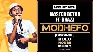 Master Betho - Modhefo feat Shazz (New Hit 2020)