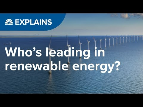 , title : 'Who is leading in renewable energy? | CNBC Explains