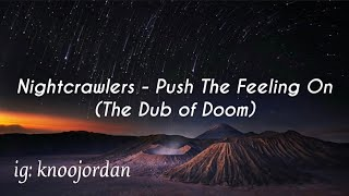 (432Hz) Nightcrawlers - Push The Feeling On (The Dub of Doom)