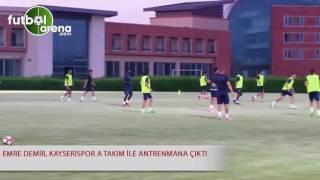 Emre Demir, Kayserispor A Takım ile antrenmana çıktı