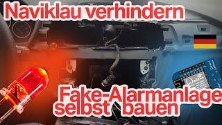 Fake Alarmanlage selber bauen! Naviklau und Autodiebstahl günstig verhindern!