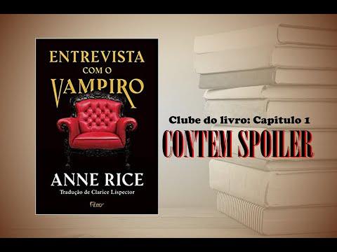 Clube do livro: Entrevista com o vampiro - capítulo 1 (contém spoiler )