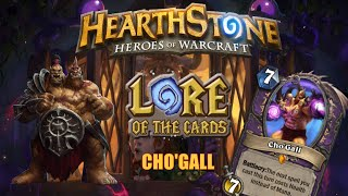 Hearthstone | Lore of the Cards | Cho'Gall (Complete)