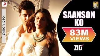 Saanson Ko Lyric video - ZiD | Mannara, Karanvir | Arijit Singh