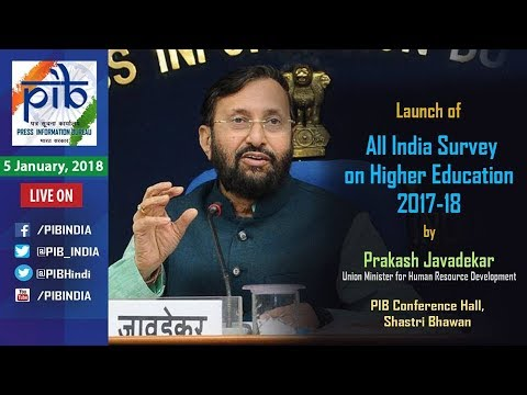 Launch of All India Survey on Higher Education 2017-18 by Union Minister Shri Prakash Javadekar
