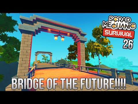BEGINNING A BRIDGE ON THE MOUNTAIN TOPS!   Scrap Mechanic Survival Gameplay/Let's Play E26