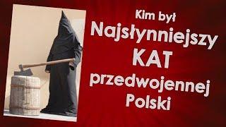 Kim Był Najsłynniejszy Kat Przedwojennej Polski