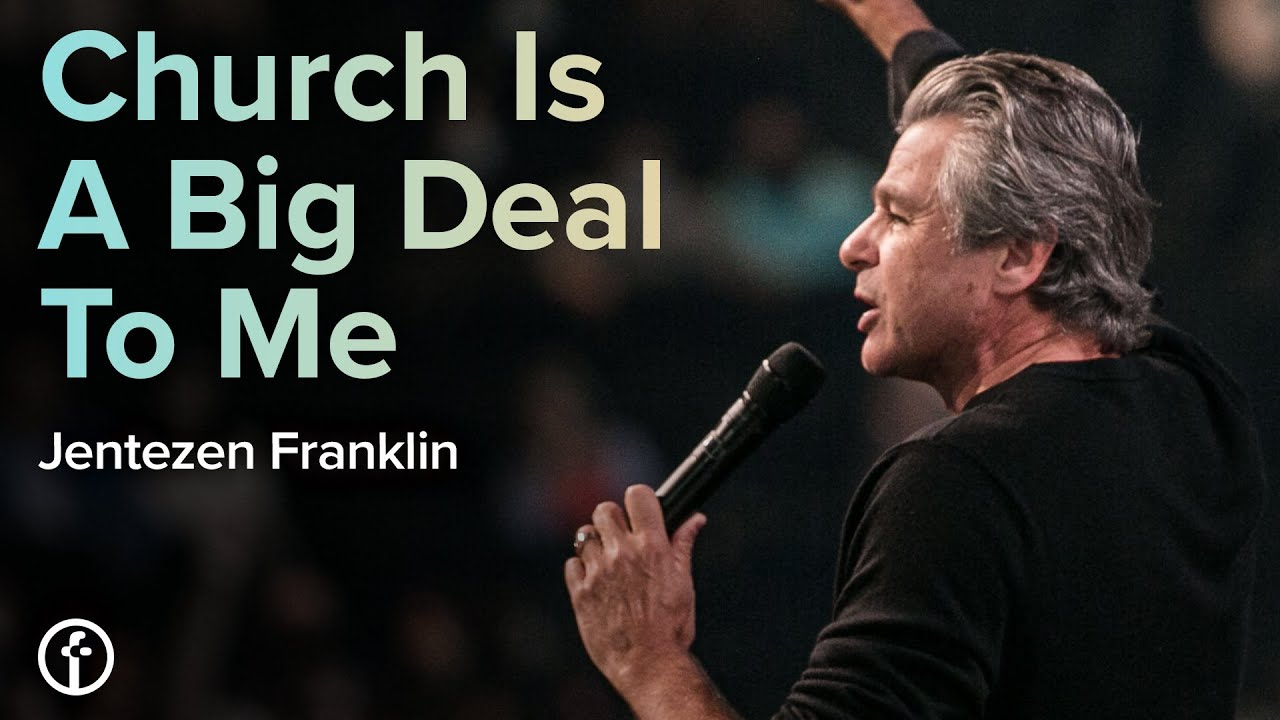 Church Is A Big Deal To Me  by  Pastor Jentezen Franklin