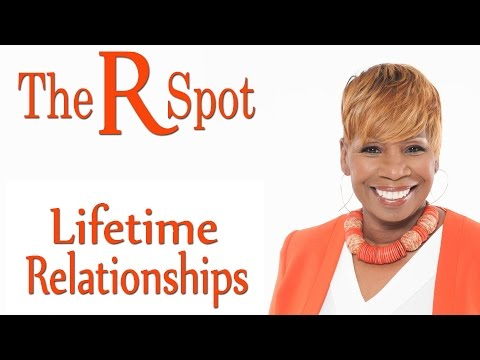 LIFETIME RELATIONSHIPS – The R Spot Episode 1