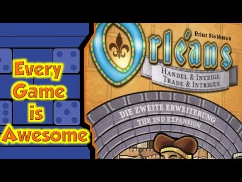 Every Game is Awesome - Orleans: Trade and Intrigue