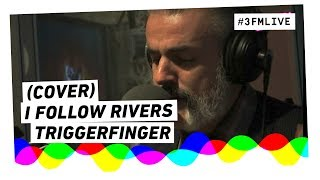 Triggerfinger covert I Follow Rivers met kopjes en mes!