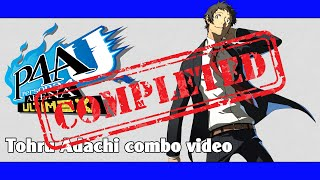 P4AU: Tohru Adachi combo video (FINAL VERSION)