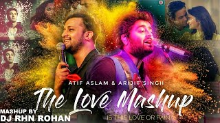 FEEL THE LOVE  (MASHUP) DJ RHN ROHAN | 2018 | ATIF ASLAM/ARJIT SINGH