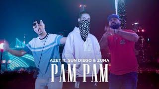 AZET Feat. SUN DIEGO & ZUNA   PAM PAM (prod. Exetra Beatz)