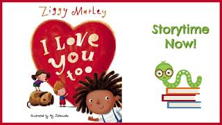 I Love You Too - By Ziggy Marley | Kids Books Read Aloud