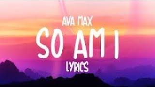 Ava Max   So Am I (Lyrics)