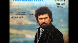 Waldemar Matuška - Růže z Texasu (verze 17.6.1980)