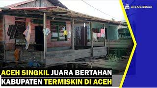 VIDEO - Aceh Singkil Juara Bertahan Kabupaten Termiskin di Aceh
