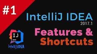 IntelliJ IDEA 2017 Features and Shortcuts - Mac and Windows #1 | Tech Primers