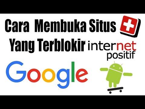 Video Cara Membuka Situs Yang Terblokir Internet Positif Di Android